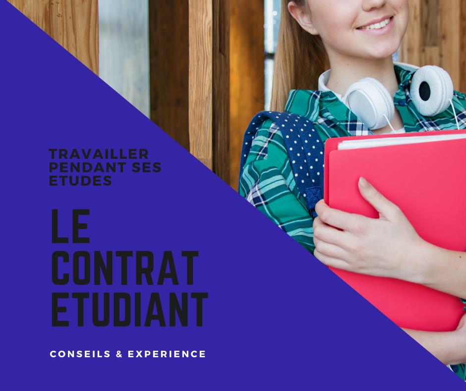 Le Contrat Etudiant – Conseils et Expérience Personnelle